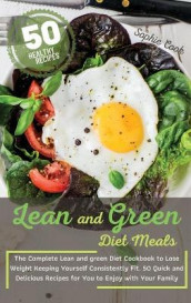 Lean and Green Diet Meals av Sophie Cook (Innbundet)