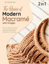 Omslag - The Basics of Modern Macrame with Pictures [2 Books in 1]