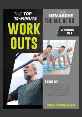 Omslag - The Top 15-Minute Workouts for Men Above the Age of 60 [2 in 1]