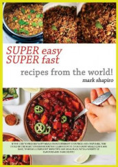 Super Easy Super Fast Recipes from the World av Mark Shapiro (Heftet)