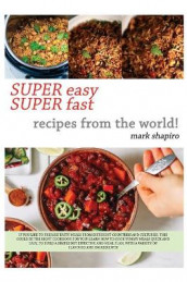 Super Easy Super Fast Recipes from the World av Mark Shapiro (Innbundet)