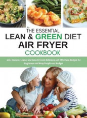 The Essential Lean and Green Diet Air Fryer Cookbook av Grace Cook (Innbundet)