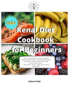 Renal Diet Cookbook for Beginners av Sarah Stone (Heftet)