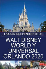 Omslag - La Guia Independiente de Walt Disney World y Universal Orlando 2020