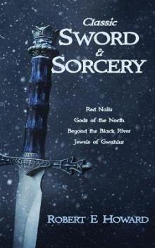 Classic Sword and Sorcery av Robert E Howard (Heftet)
