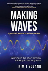 Omslag - Making Waves A Post Covid Response to Business Practices Winning in the Short Term by thinking in the Long Term
