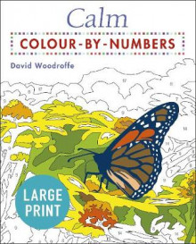 Calm Large Print Colour by Numbers av David Woodroffe (Heftet)
