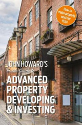 Omslag - John Howard's Inside Guide to Advanced Property Developing & Investing