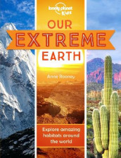 Our Extreme Earth av Lonely Planet Kids og Anne Rooney (Heftet)