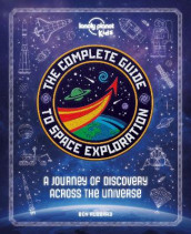 The Complete Guide to Space Exploration av Ben Hubbard og Lonely Planet Kids (Innbundet)