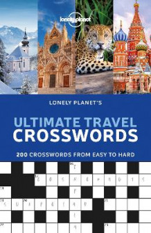 Lonely Planet's Ultimate Travel Crosswords av Lonely Planet (Heftet)