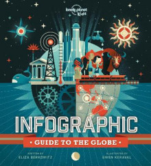 Infographic Guide to the Globe av Lonely Planet Kids (Innbundet)