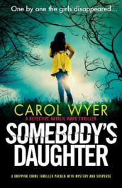 Somebody's Daughter: A gripping crime thriller packed with mystery and suspense av Carol Wyer (Heftet)