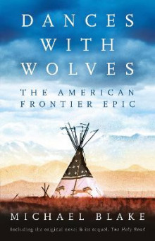Dances with Wolves: The American Frontier Epic including The Holy Road av Michael Blake (Innbundet)