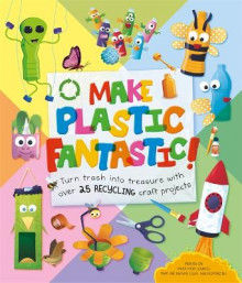 Make Plastic Fantastic av Igloo Books (Innbundet)
