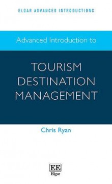 Advanced Introduction to Tourism Destination Management av Chris Ryan (Innbundet)