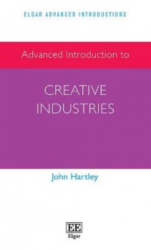 Advanced Introduction to Creative Industries av John Hartley (Innbundet)