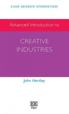 Advanced Introduction to Creative Industries av John Hartley (Heftet)