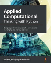 Applied Computational Thinking with Python av Sofia De Jesus og Dayrene Martinez (Heftet)