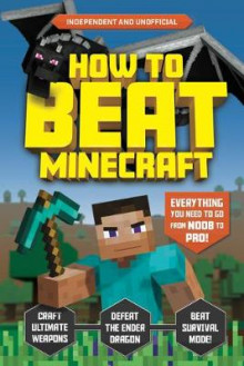 How to Beat Minecraft (Independent & Unofficial) av Kevin Pettman (Heftet)