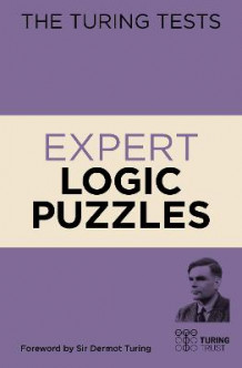 The Turing Tests Expert Logic Puzzles av Eric Saunders (Heftet)