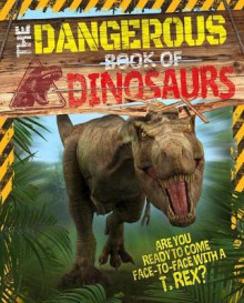 The Dangerous Book of Dinosaurs av Liz Miles (Heftet)