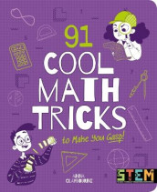 91 Cool Math Tricks to Make You Gasp av Anna Claybourne (Heftet)