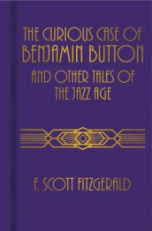 The Curious Case of Benjamin Button and Other Tales of the Jazz Age av F. Scott Fitzgerald (Innbundet)