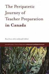 The Peripatetic Journey of Teacher Preparation in Canada av Rosa Bruno-Jofre og Joseph Stafford (Innbundet)