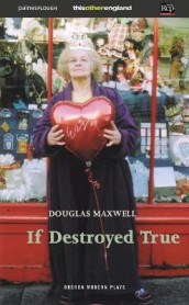 If Destroyed True av Douglas Maxwell (Heftet)