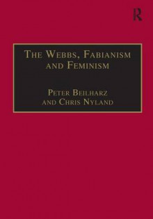The Webbs, Fabianism and Feminism av Peter Beilharz og Chris Nyland (Innbundet)