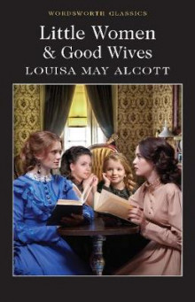 Little Women & Good Wives av Louisa May Alcott (Heftet)