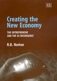 Creating the New Economy av R.D. Norton (Innbundet)