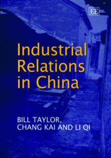 Industrial Relations in China av Bill Taylor, Chang Kai og Li Qi (Innbundet)