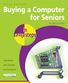 Buying a Computer for Seniors in Easy Steps av Professor Karen Holland, Karen McManus og Floyd Smith (Heftet)