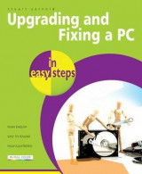 Omslag - Upgrading And Fixing A PC In Easy Steps