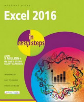Excel 2016 in Easy Steps av Mike McGrath og Michael Price (Heftet)