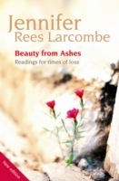Beauty from Ashes av Jennifer Rees Larcombe (Heftet)