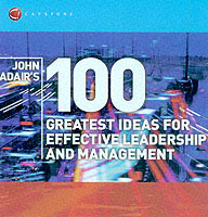 John Adair's 100 Greatest Ideas for Effective Leadership and Management av John Adair (Heftet)