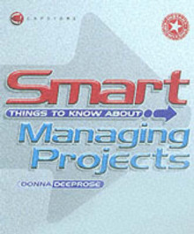Smart Things to Know About Managing Projects av Donna Deeprose (Heftet)