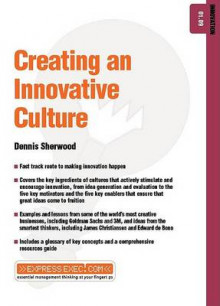 Creating an Innovative Culture av Dennis Sherwood (Heftet)