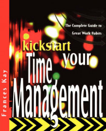 Kickstart Your Time Management av Frances Kay (Heftet)