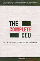 The Complete CEO av Mark Thomas, Gary Miles og Peter Fisk (Heftet)