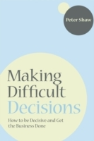 Making Difficult Decisions av Peter J. A. Shaw (Heftet)