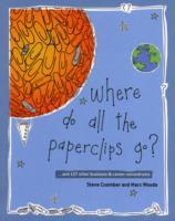 Where Do All the Paperclips Go? av Steve Coomber og Marc Woods (Heftet)