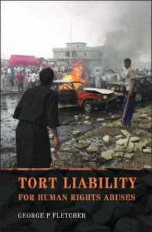 Tort Liability for Human Rights Abuses av George P. Fletcher (Heftet)
