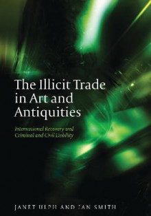 The Illicit Trade in Art and Antiquities av Janet Ulph og Ian Smith (Innbundet)