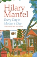 Every Day Is Mother's Day av Hilary Mantel (Heftet)