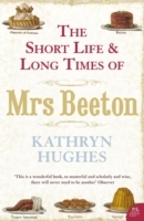 The Short Life and Long Times of Mrs Beeton av Kathryn Hughes (Heftet)