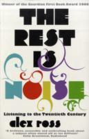 The Rest is Noise av Alex Ross (Heftet)